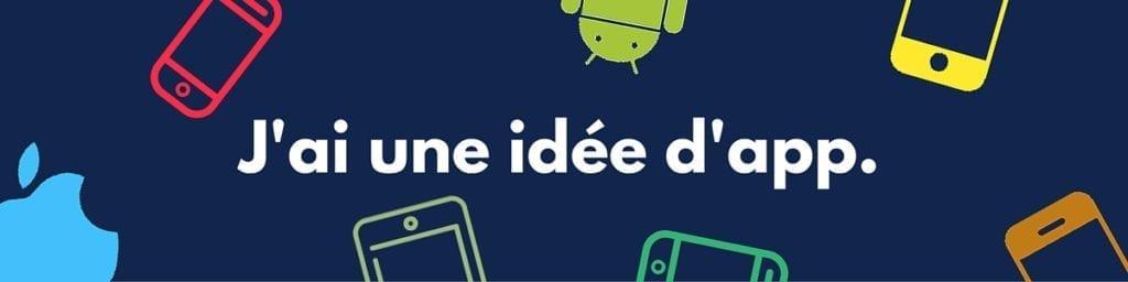 J'ai une idée d'app - Créer des applications mobiles