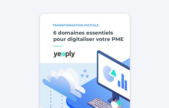 couverture d'ebook de 6 domaines essentielles pour la digitalisation de votre pme de yeeply