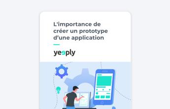 L'importance de créer un prototype d'une application